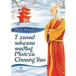 7 zasad sukcesu według Mistrza Chuang Yao (opr. miękka)