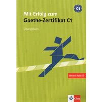 Książki do nauki języka, Mit Erflog Zum Goethe-Zertifikat C1 Ubungsbuch Z Płytą Cd (opr. miękka)