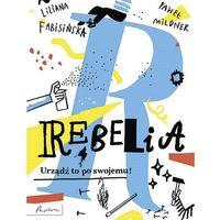 Książki dla młodzieży, REBELIA URZĄDŹ TO PO SWOJEMU (opr. broszurowa)