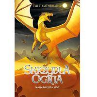 Książki fantasy i science fiction, Skrzydła ognia Tom 5 Najjaśniejsza noc - Sutherland Tui T. (opr. twarda)