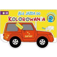Kolorowanki, Pojazdy. Część 2. Ale jazda do kolorowania - Opracowanie zbiorowe