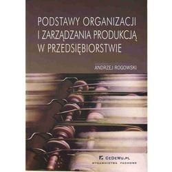 Podstawy organizacji i zarządzania produkcją w przedsiębiorstwie (opr. miękka)