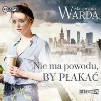 Audiobooki, Nie ma powodu, by płakać audiobook - Małgorzata Warda