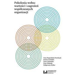 Pokolenia wobec wartości i zagrożeń współczesnych organizacji - Praca zbiorowa (opr. broszurowa)