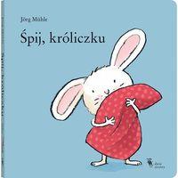"""Książki dla dzieci, Książka """"Śpij, króliczku"""" wydawnictwo Dwie Siostry 9788365341228 (opr. kartonowa)"""