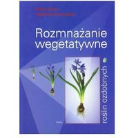 Książki o florze i faunie, Rozmnażanie wegetatywne roślin ozdobnych (opr. miękka)