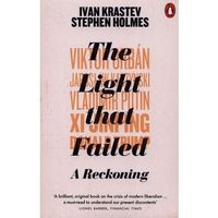 Książki do nauki języka, The Light that Failed. A Reckoning - Krastev Ivan, Holmes Stephen - książka