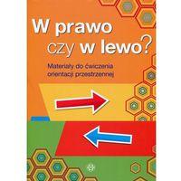 Książki dla dzieci, W prawo czy w lewo? Materiały do ćwiczenia orientacji przestrzennej - Harmonia (opr. kartonowa)