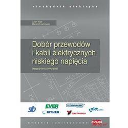 Dobór przewodów i kabli elektrycznych niskiego napięcia - Marcin Orzechowski - ebook
