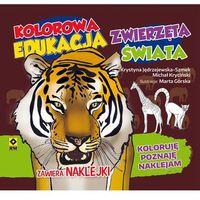 Książki dla dzieci, Kolorowa edukacja Zwierzęta świata Naklejka - Kryciński Michał, Jędrzejewska-Szmek Krystyna (opr. miękka)