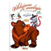 Książki dla dzieci, Wklejam i maluję. miś 32 naklejki (opr. miękka)