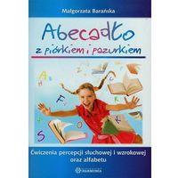 Książki dla dzieci, Abecadło z piórkiem i pazurkiem. Ćwiczenia percepcji słuchowej i wzrokowej oraz alfabetu.