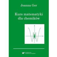 E-booki, Kurs matematyki dla chemików. Wydanie szóste poprawione - Joanna Ger (PDF)
