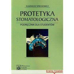 Protetyka stomatologiczna. Podręcznik dla studentów (opr. miękka)