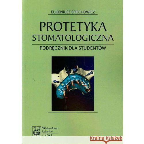 Książki medyczne, Protetyka stomatologiczna. Podręcznik dla studentów (opr. miękka)