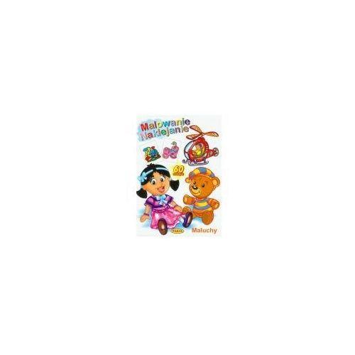 Książki dla dzieci, Malowanie naklejanie Maluchy (opr. miękka)