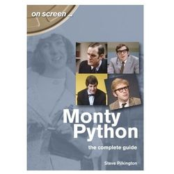 Monty Python The Complete Guide Paton, Steve; Clegg, Ben; Hsuan, Juliana; Pilkington, Alan