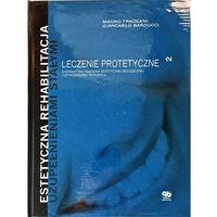 Książki medyczne, Estetyczna rehabilitacja uzupełnieniami stałymi Leczenie protetyczne T.2 (opr. twarda)