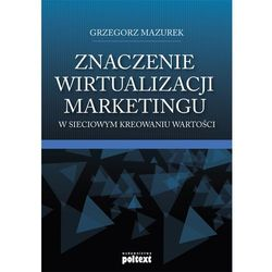 Znaczenie wirtualizacji marketingu w sieciowym kreowaniu wartości (opr. broszurowa)