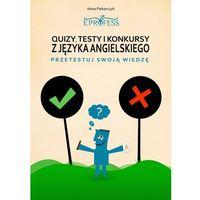 E-booki, Quizy, Testy i Konkursy z Języka Angielskiego - Anna Piekarczyk