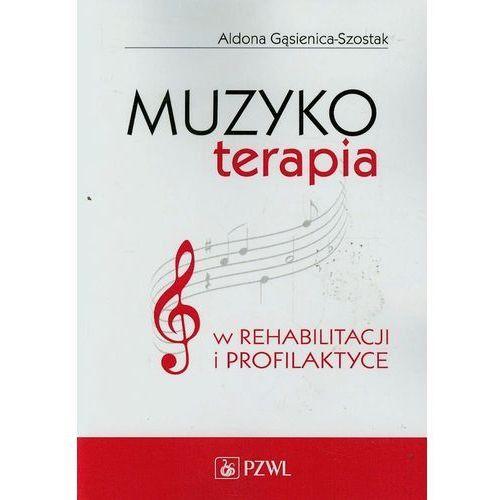 Książki medyczne, Muzykoterapia w rehabilitacji i profilaktyce (opr. miękka)