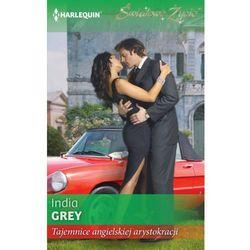 Tajemnice angielskiej arystokracji - India Grey