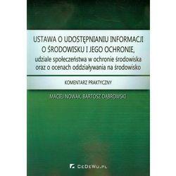 Ustawa o udostępnianiu informacji o środowisku i jego ochronie, udziale społeczeństwa w ochronie środowiska oraz o ocenach oddziaływania na środowisko (opr. miękka)
