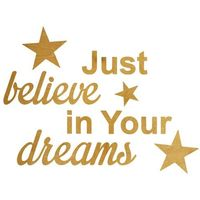 Pozostały wystrój ścian, Dekoracja drewniana drewniana napis na ścianę Just believe in Your dreams - 6 mm Dekoracje drewniane na ścianę (-10%)