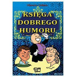 Księga Dobrego Humoru - Wysyłka od 3,99 - porównuj ceny z wysyłką (opr. miękka)