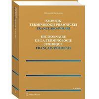 Biblioteka biznesu, Słownik terminologii prawniczej francusko-polski - aleksandra machowska (opr. twarda)