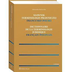 Słownik terminologii prawniczej francusko-polski - aleksandra machowska (opr. twarda)