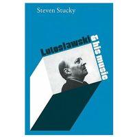 Książki o muzyce, Lutoslawski and His Music (opr. miękka)