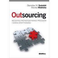 Biblioteka biznesu, Outsourcing metodyka przygotowywania procesów i ocena efektywności - Szukalski Stanisław M., Wodnicka Monika (opr. miękka)