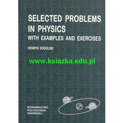 Selected problems in physics with examples and exercises (opr. miękka)