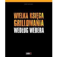 Pozostałe książki, Wielka Księga Grillowania według Webera