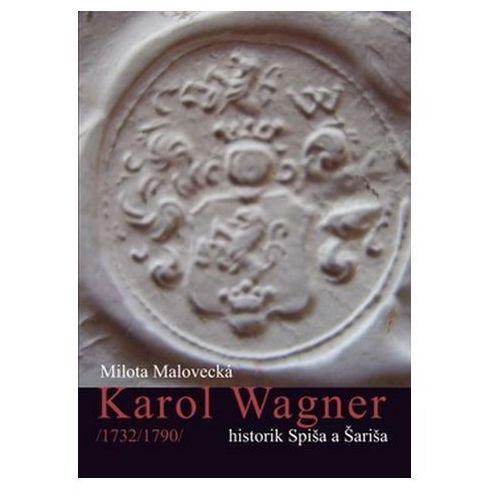 Pozostałe książki, Karol Wagner Milota Malovecká