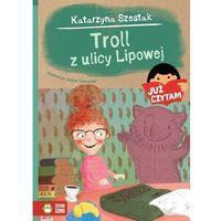 Książki dla dzieci, Już czytam! Troll z ulicy Lipowej Tom 16 - Katarzyna Szestak (opr. broszurowa)