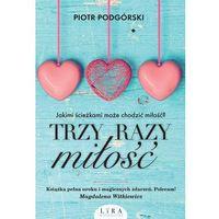 Literatura kobieca, obyczajowa, romanse, Trzy razy miłość (opr. broszurowa)
