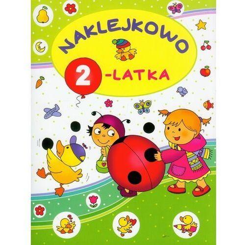 Książki dla dzieci, Naklejkowo 2-latka (opr. broszurowa)