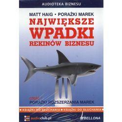 Największe wpadki rekinów biznesu. Część 1. Porażki rozszerzania marek (audiobook)