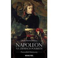 E-booki, Napoleon na ziemiach polskich. Przewodnik historyczny - Jakub Hermanowicz (EPUB)