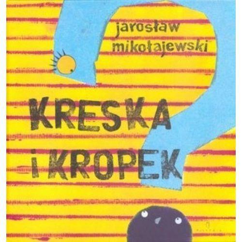 Książki dla dzieci, Kreska i Kropek (opr. twarda)