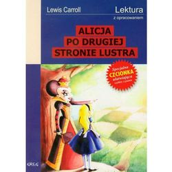 ALICJA PO DRUGIEJ STRONIE LUSTRA LEKTURA Z OPRACOWANIEM (opr. miękka)