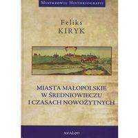 Historia, Miasta małopolskie w średniowieczu i czasach nowożytnych (opr. twarda)
