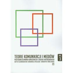Teorie komunikacji i mediów. Część 3 (opr. miękka)