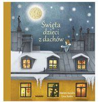 Pozostałe książki, Święta dzieci z dachów - Jeśli zamówisz do 14:00, wyślemy tego samego dnia. (opr. twarda)