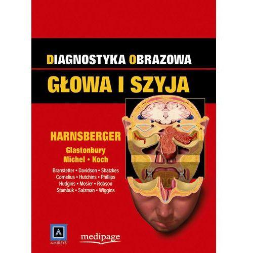 Książki medyczne, Diagnostyka obrazowa. Głowa i szyja. red. H. Ric Harnsberger (Diagnostic Imaging. Head&Neck)