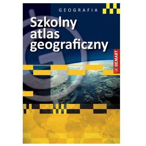 Pozostałe książki, Szkolny atlas geograficzny Praca zbiorowa