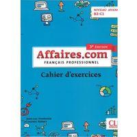 Książki do nauki języka, Affaires.com 3 edycja ćwiczenia niveau avance B2-C1 - Penfornis Jean-Luc, Habert Laurent (opr. kartonowa)