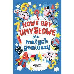 Nowe gry umysłowe dla małych geniuszy (opr. miękka)